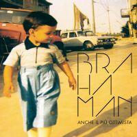 Brahaman - Anche il più ottimist a