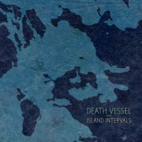 Island Intervals – Death Vessel