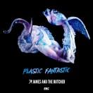 JamesAndTheButcher_PlasticFantastic