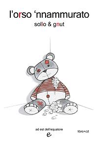 L'orso 'nnammurato - Sollo Gnut