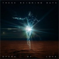 Opera of love – These reigning days