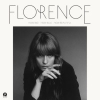 How Big How Blue How Beautiful – Florence & The Machine