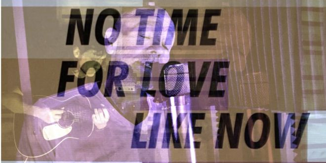 no time for love like now