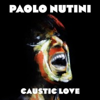 Caustic love – Paolo Nutini