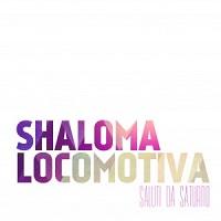 rece_SalutiDaSaturno-ShalomaLocomotiva_IMG_201405
