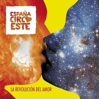 La Revolucion Del'Amor – Espana Circo Este