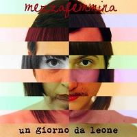 recensione_Mezzafemmina-UngiornodaLeoni_IMG_201406