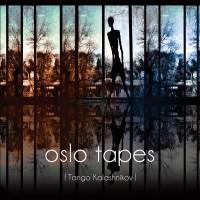 Tango Kalashnikov – Oslo Tapes