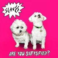 Are you satisfied? – Slaves