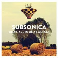 recensione_Subsonica-unanaveinunaforesta_IMG_201410