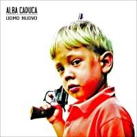 recensione_albacaduca-uomonuovo_IMG_201507