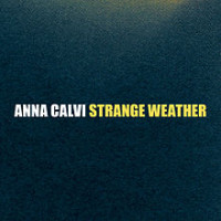 Strange weather – Anna Calvi