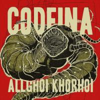 Allghoi Khorhoi – Codeina
