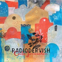 Cafè Jerusalem – Radiodervish